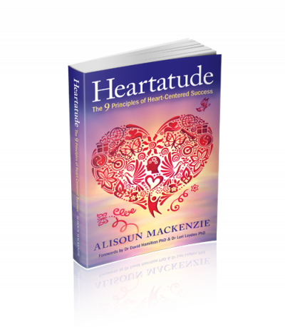 Heartatude, The 9 Principles of Heart-Centered Success