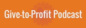Give-to-Profit Podcast